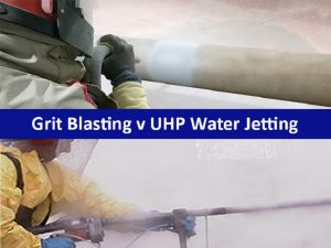 Surface Preparation: Grit Blasting Vs UHP Water Jetting